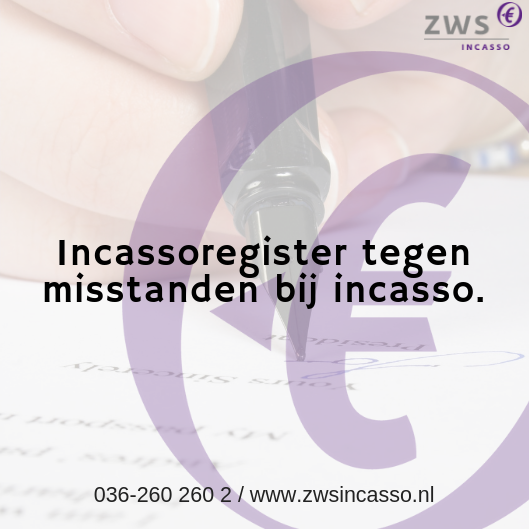ZWS Incasso_Incassoregister tegen misstanden bij incasso