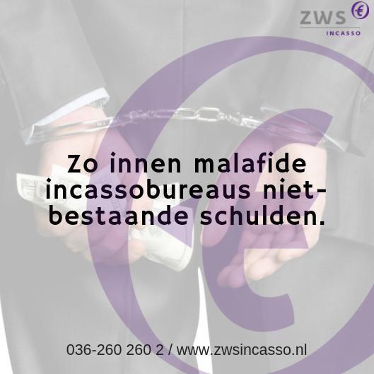 ZWS Incasso_Zo innen malafide incassobureaus niet-bestaande schulden