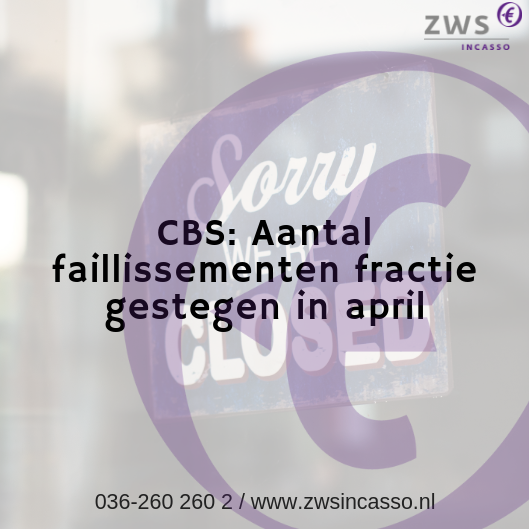 ZWS Incasso_Aantal faillissementen fractie gestegen in april