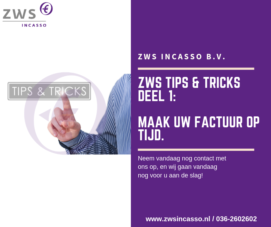 ZWS Incasso_Tips&Trics tip1_factureer op tijd