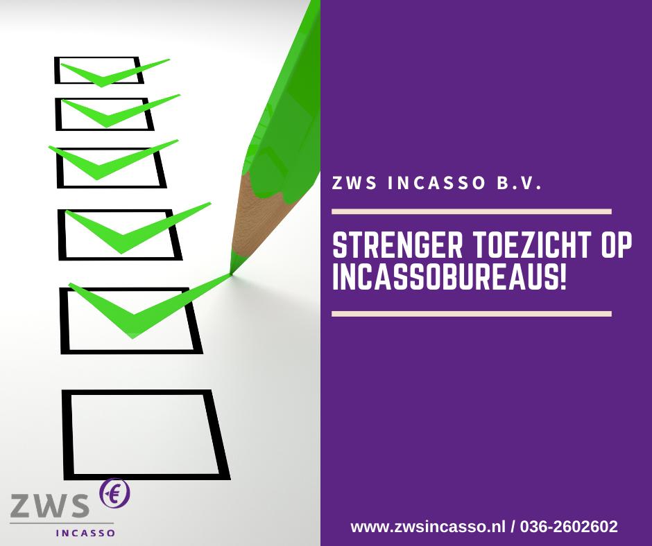 ZWS Incasso_Strenger toezicht op incassobureaus