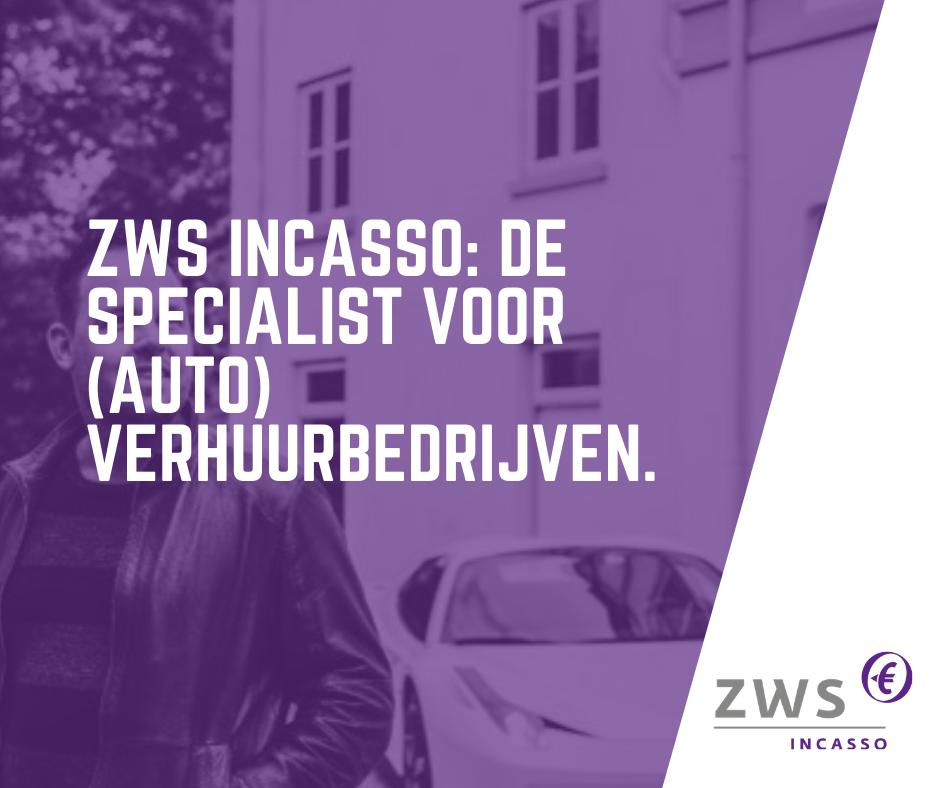 ZWS Incasso_De specialist voor (auto) verhuurbedrijven